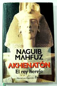 Akhenaton, el rey hereje