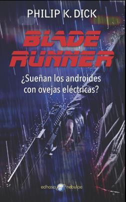Blade runner. ¿Sueñan los androides con ovejas eléctricas?