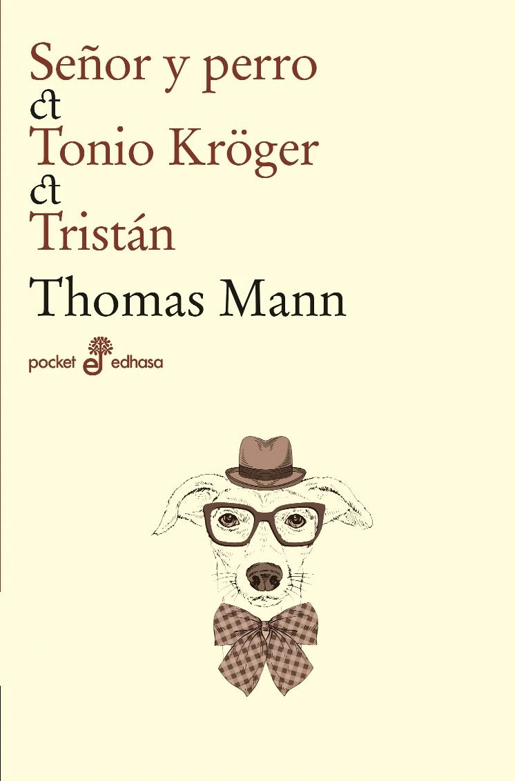 Señor y perro. Tonio Kröger. Tristán