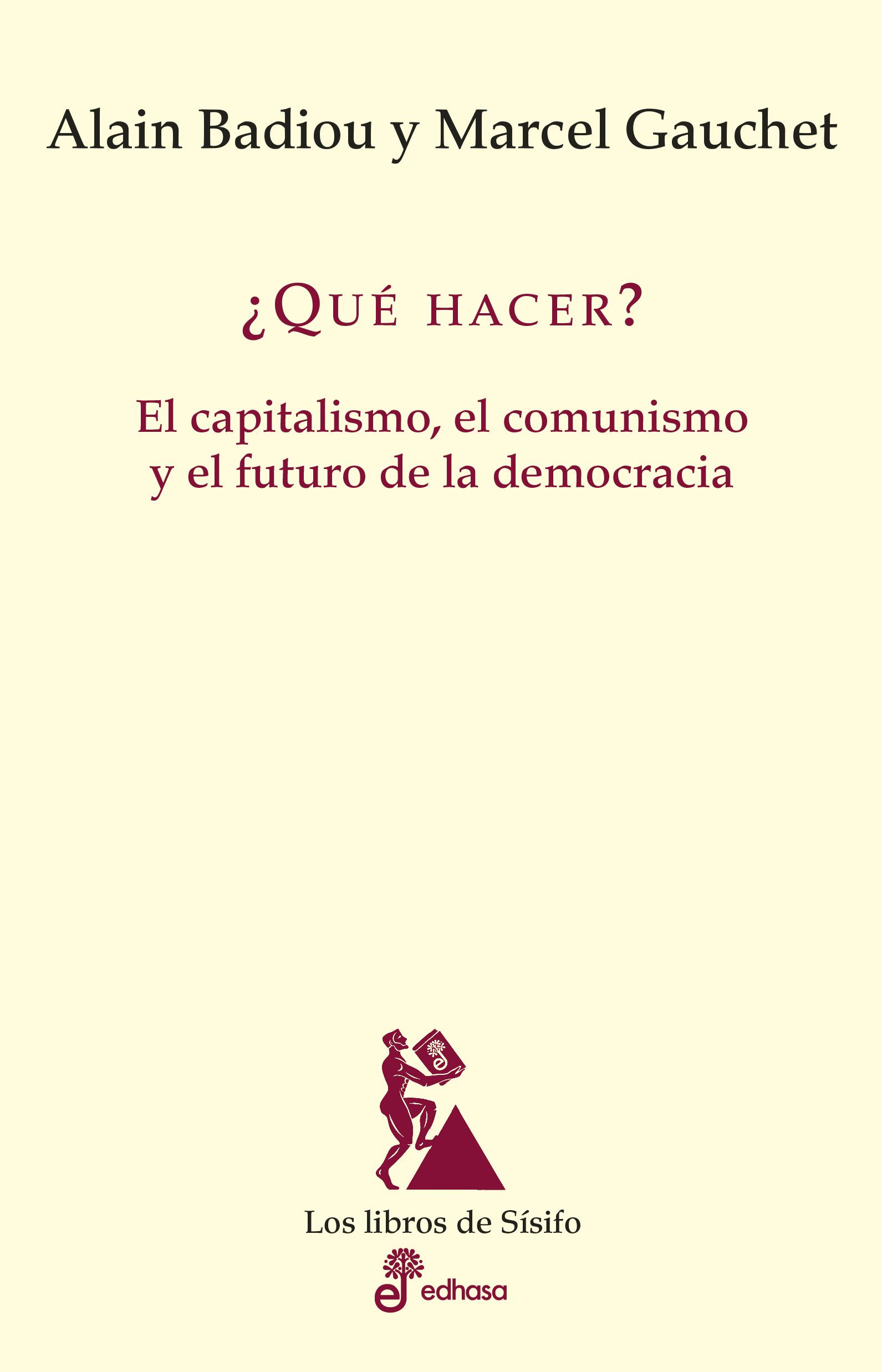 ¿Qué hacer?. El capitalismo, el comunismo y el futuro de la democracia