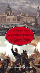 La aventura mexicana del general Prim