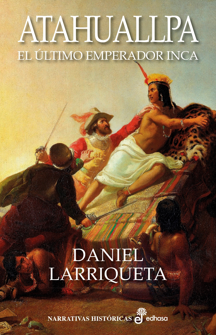 Atahuallpa. El último emperador Inca