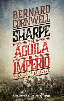 Sharpe y el águila del imperio (VIII). La batalla de Talavera, 1809