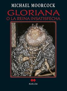 Gloriana o la reina insatisfecha