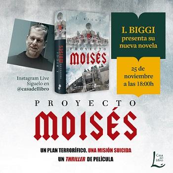 "PROYECTO MOISÉS la nueva novela de I. Biggi, autor de ""Valkirias"""